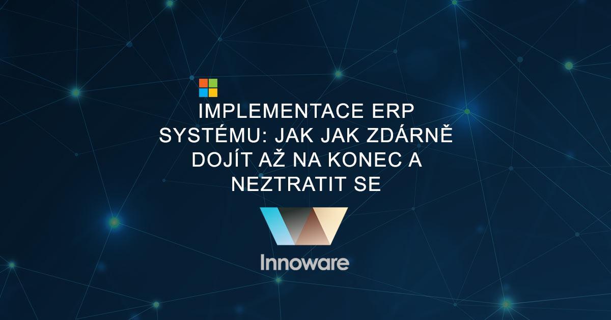 Implementace ERP systému: Jak jak zdárně dojít až na konec a neztratit se